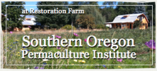 Restoration Farm, Southern Oregon Permaculture Institute, Farm to Fork Events, Oregon Farm Dinners celebrating Local Farms, Local Farmers, Local Wineries, and the Local Food Community.